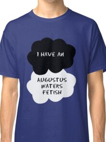 TFIOS - I have an Augustus Waters fetish Classic T-Shirt