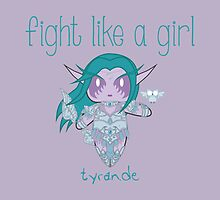 Fight Like a Girl - Tyrande | WarCraft by isasaldanha