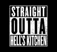 Straight Outta Hell's Kitchen by Digital Phoenix Design