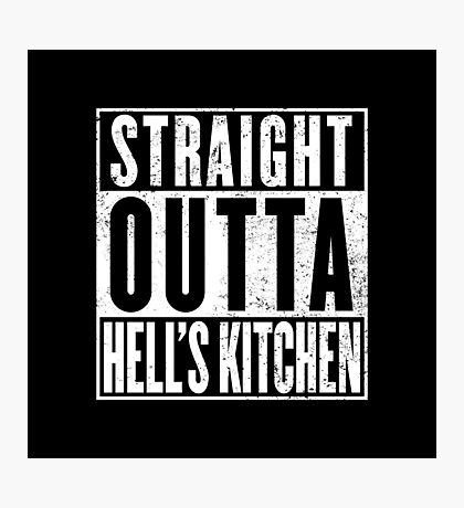 Straight Outta Hell's Kitchen Photographic Print