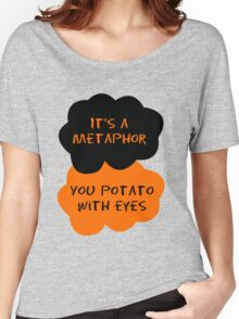 It's a metaphor, you potato with eyes Women's Relaxed Fit T-Shirt