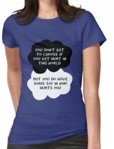TFIOS - You don't get to choose if you get hurt in this world Womens Fitted T-Shirt