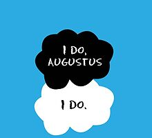 TFIOS - I do, Augustus. I do.  by 23connieyu