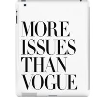 More Issues Than Vogue iPad Case/Skin