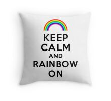 Keep Calm and Rainbow On - Black Text Throw Pillow