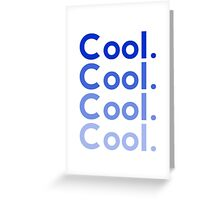 Cool. Cool, cool, cool, Greeting Card