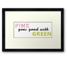 Pink goes good with green Framed Print