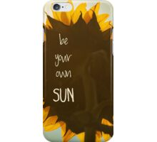 be your own sun, sunflower iPhone Case/Skin