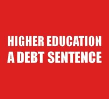 Higher Education: A Debt Sentence by taiche