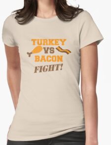 TURKEY Vs BACON FIGHT! Womens Fitted T-Shirt