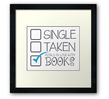 SINGLE TAKEN Madly in love with books Framed Print