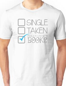SINGLE TAKEN Madly in love with books Unisex T-Shirt