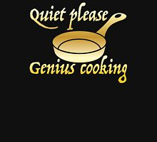 Quiet please GENIUS COOKING Unisex T-Shirt