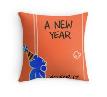 A New Year - GO FOR IT! Throw Pillow