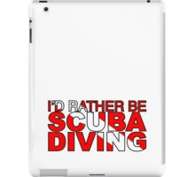 I'd rather be Scuba Diving Flag iPad Case/Skin