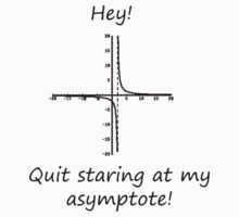 Quit staring at my asymptote Kids Clothes