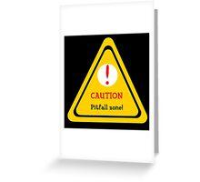 Pitfall Danger Greeting Card