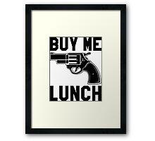 Buy Me Lunch Framed Print