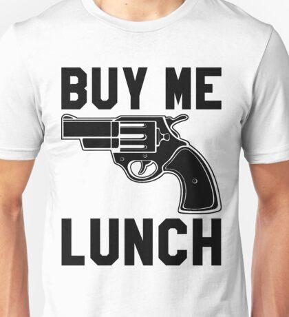 Buy Me Lunch Unisex T-Shirt