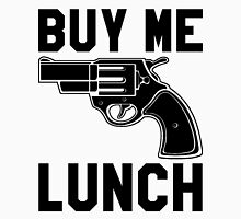 Buy Me Lunch Unisex T-Shirt