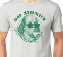 So Money Unisex T-Shirt