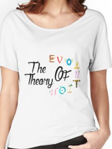 The teory of evolution Women's Relaxed Fit T-Shirt