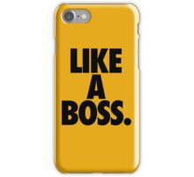 LIKE A BOSS. iPhone Case/Skin
