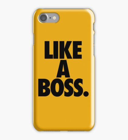 LIKE A BOSS. iPhone Case/Skin