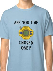 Are you the chosen one?  Classic T-Shirt