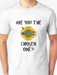 Are you the chosen one?  T-Shirt