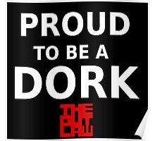 Proud To Be A Dork Poster