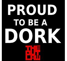 Proud To Be A Dork Photographic Print