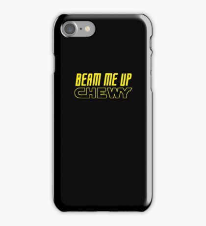 Beam me up Chewy iPhone Case/Skin