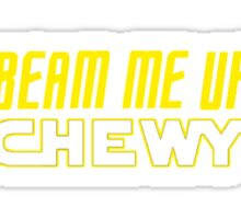 Beam me up Chewy Sticker