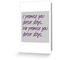 Better Days Greeting Card