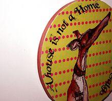 """A house is not a Home without a Galgo"" by homesick"