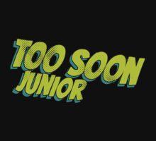 Too soon junior - 2 by TswizzleEG