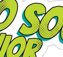Too soon junior - 2 Sticker