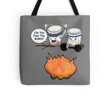 Can You Feel The Burn?  Tote Bag
