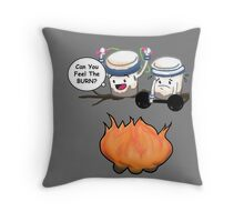 Can You Feel The Burn?  Throw Pillow