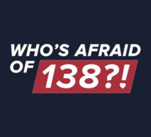 Who's afraid of 138?! by Dannydoesrock