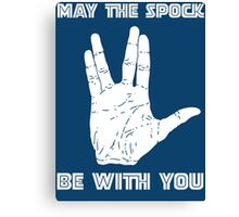 May The Spock Be With You Trekkie Vulcan Salute T Shirt Canvas Print