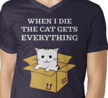 When I Die The Cat Gets Everything T Shirt Mens V-Neck T-Shirt