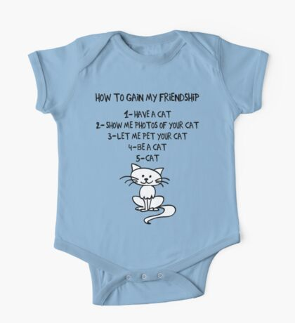 How To Gain My Friendship Funny Cat Lover T Shirt One Piece - Short Sleeve
