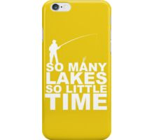 SO MANY LAKES SO LITTLE TIME iPhone Case/Skin
