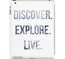 Discover, Explore, Live. iPad Case/Skin