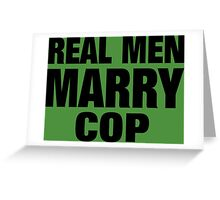 Real Men Marry Cop - Tshirts & Accessories Greeting Card