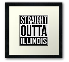 Straight Outta Illinois Framed Print