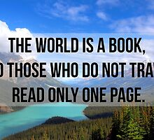 The world is a book, and those who do not travel read only one page. by CloverFi