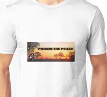 Prison the Peace Unisex T-Shirt